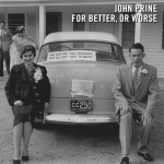 For Better or Worse: John Prine